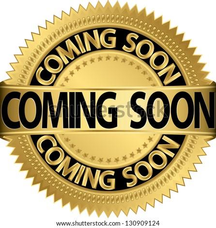 Coming soon golden label, vector illustration - stock vector
