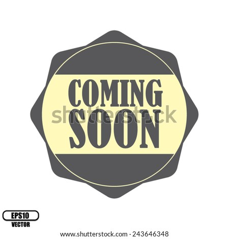 Coming soon gray label, Product Badge - icon isolated on white background.Vector illustration. - stock vector