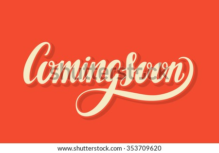 Coming soon. Hand lettering. - stock vector