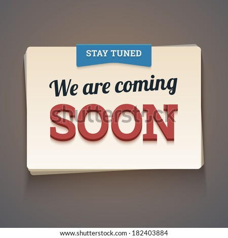 Coming soon message with stay tuned label. Vector illustration. - stock vector