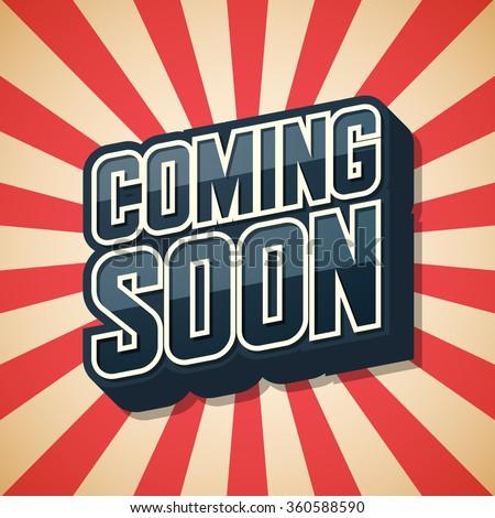 Coming Soon. Poster Comic Speech Bubble. Vector illustration. - stock vector