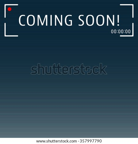 Coming soon poster template. Abstract background with viewfinder camera record. Brochure flyer cover layout. Vector illustration.