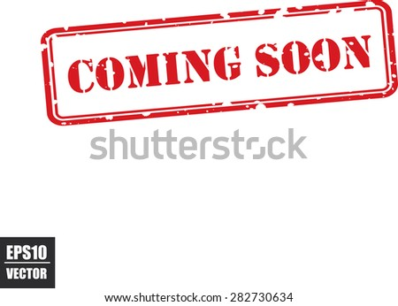 Coming soon red grunge rubber stamp on white, vector illustration. - stock vector