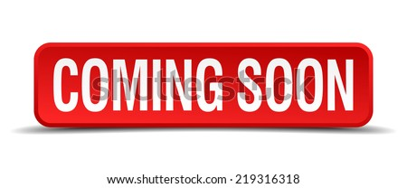 coming soon red three-dimensional square button isolated on white background. coming soon button. coming soon. coming soon sign. - stock vector