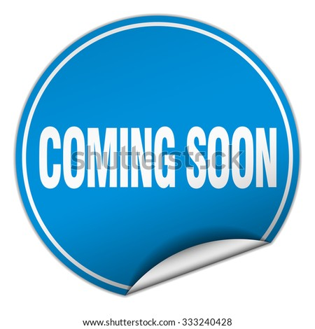 coming soon round blue sticker isolated on white - stock vector