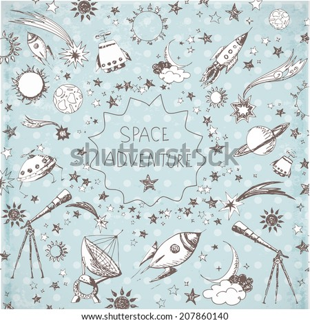 Composition with sketchy space objects and place for your text on blue vintage background.  - stock vector