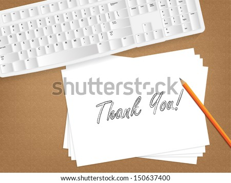 Computer keyboard, sheet of paper with the message on it and a pencil on table. (EPS10 Vector)  - stock vector