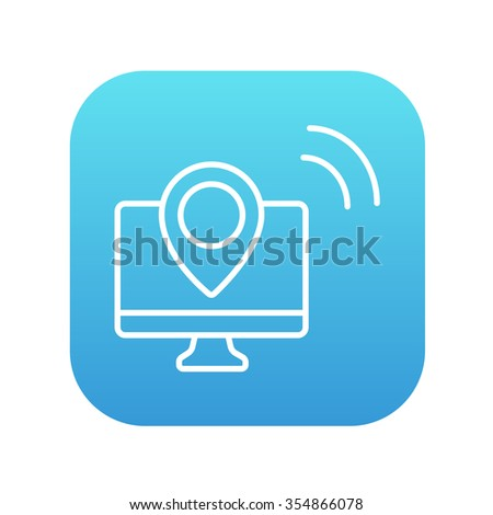 Computer monitor with pin line icon for web, mobile and infographics. Vector white icon on the blue gradient square with rounded corners isolated on white background. - stock vector