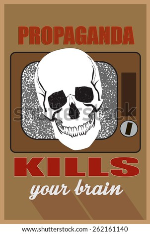 Concept for mass media,  propaganda  kills your brain. - stock vector