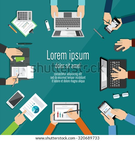 Concept of business meeting. Hands using using devices and showing reports. Brainstorming. Work place. Vector illustration in flat style.