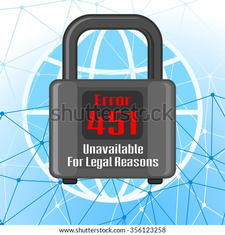 Concept of unavailable for legal reason error message with network and padlock - stock vector