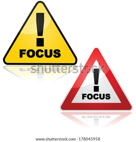 Concept vector illustration showing a sign warning the person to focus