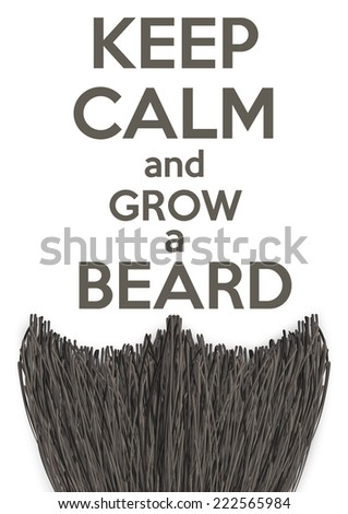 Conceptual Background Keep Calm and grow a Beard. Vector Illustration isolated on a white background - stock vector
