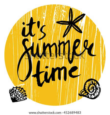 Conceptual hand drawn phrase It's summer time. Lettering design for posters, t-shirts, cards, invitations, stickers, banners, advertisement. Vector.