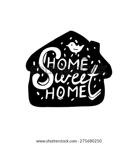 Conceptual handwritten phrase Home Sweet Home. Hand drawn tee graphic. Typographic print poster. T shirt hand lettered calligraphic design. Vector illustration. - stock vector