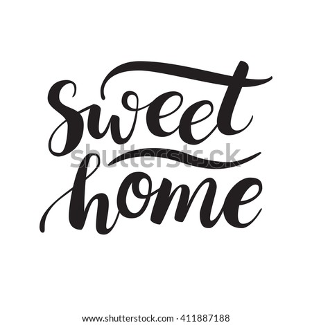 Conceptual handwritten phrase Sweet Home. Calligraphic quote. Vector illustration for housewarming posters, banners, cards - stock vector