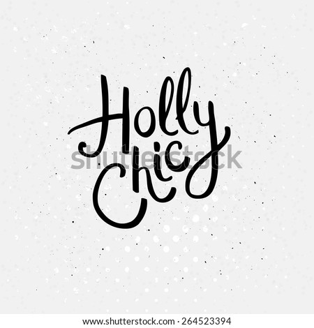 Conceptual Holly Chic Texts in Black Font Style on an Abstract White Background. - stock vector