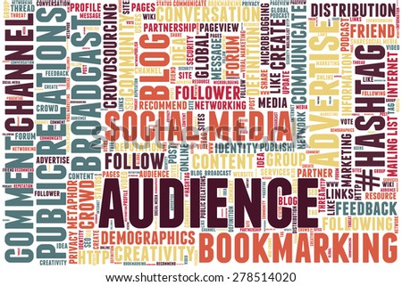 "Conceptual tag cloud containing words related to social media, marketing, blogs, social networks and Internet. Word ""audience"" emphasized."