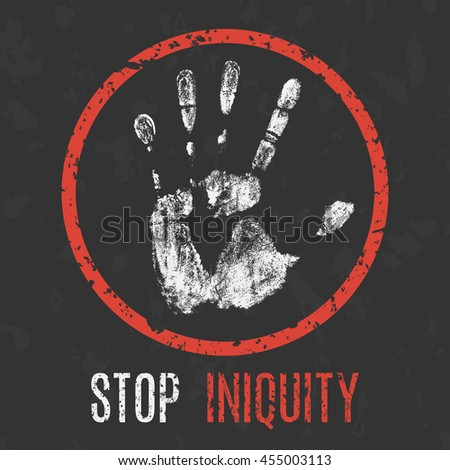 Conceptual vector illustration. Global problems of humanity. Stop iniquity sign.