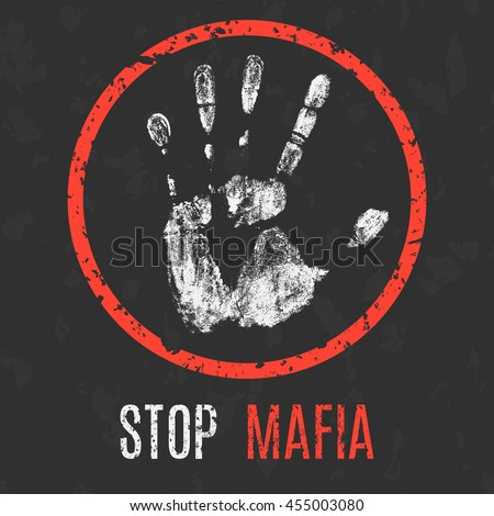 Conceptual vector illustration. Global problems of humanity. Stop Mafia  sign. - stock vector