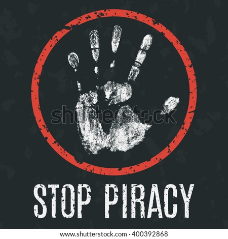 Conceptual vector illustration. Global problems of humanity.  Stop piracy - stock vector