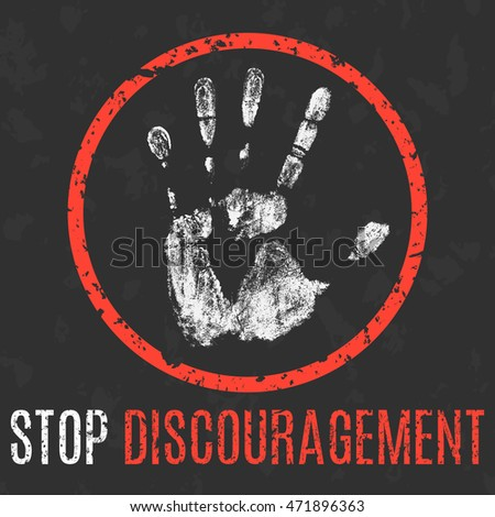 Conceptual vector illustration. Negative human states and emotions. Stop discouragement sign.