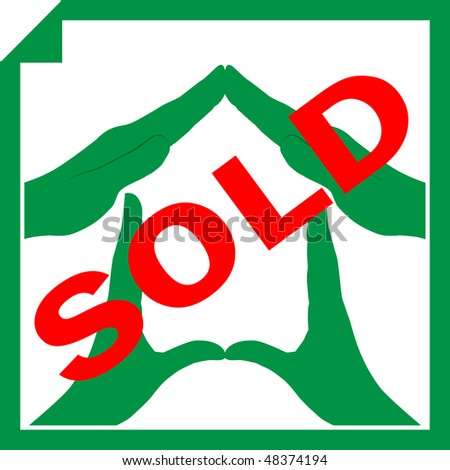 Conceptual vector illustration of a house symbol made from hands with sign SOLD overlayed on it