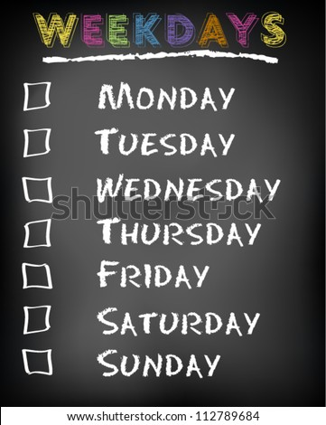 Conceptual weekdays list written on black chalkboard blackboard. Monday Tuesday Wednesday Thursday Friday Saturday Sunday. Vector Illustration. - stock vector