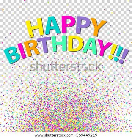 Happy Birthday Vector Confetti Greeting Poster Congratulations Concept