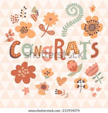 Congrats! Bright cartoon card made of flowers. Floral background in pink colors - ideal for holiday invitations in vector - stock vector