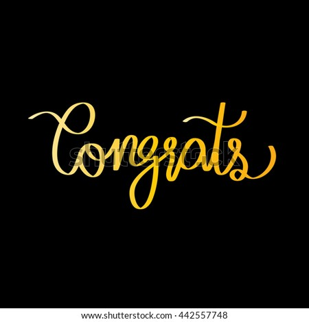 "Congrats modern calligraphy. ""Congrats"" greeting card lettering design. Gold Congrats isolated lettering on black background - stock vector"