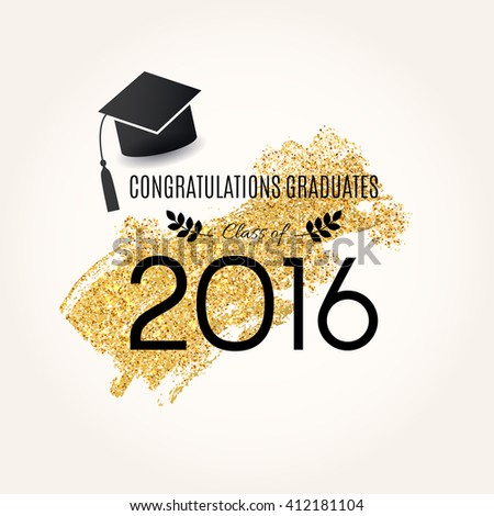 Congratulations Graduates. Congratulations on graduation class of 2016.  Vector design for the graduation party - stock vector