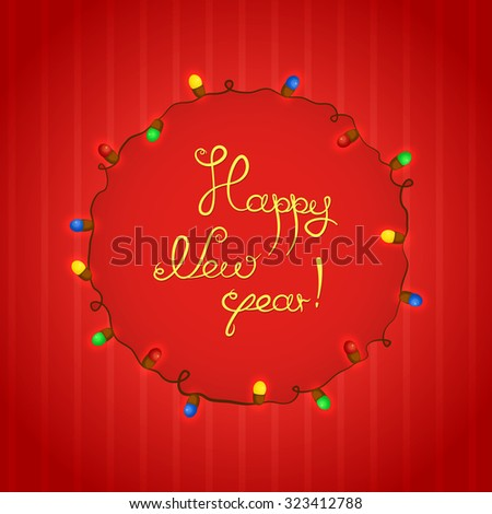 Congratulations to the New year, holiday inscription hand drawing in a circular frame of Christmas lights on a bright red background, vector illustration - stock vector
