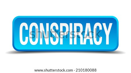 conspiracy blue 3d realistic square isolated button - stock vector