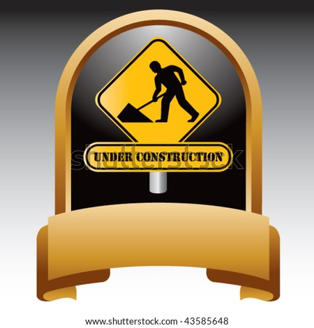 construction sign gold display