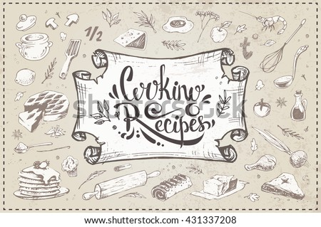 cooking recipes - calligraphic inscription. Hand-drawn sketch of old paper frame and culinary items. vintage, isolated vector. design book of recipes - stock vector