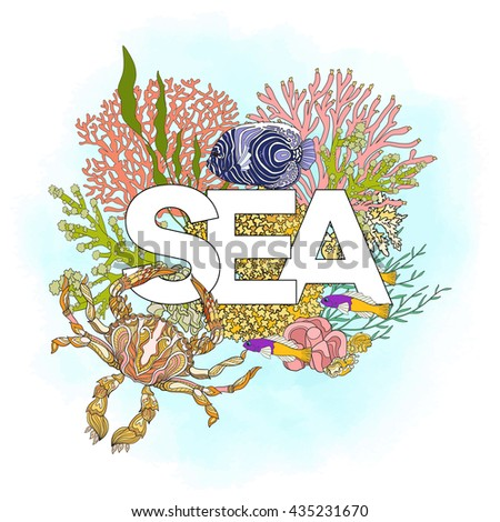 Coral reef with corals and fish and word sea. Card, banner. Colored Vector illustration. - stock vector