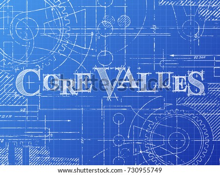 Core values text gear wheels hand stock vector 730955749 shutterstock core values text with gear wheels hand drawn on blueprint technical drawing background malvernweather Gallery