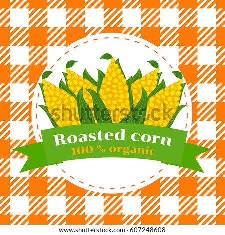 Corn cobs are a cartoon. Sign for street food. Roasted corn. Seamless pattern of checkered tablecloth.