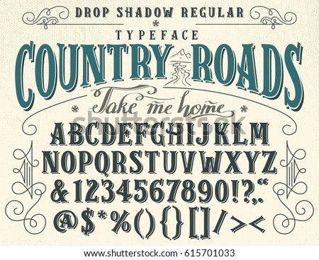 Country roads, take me home. Handcrafted retro drop shadow regular typeface. Vintage font design, handwritten alphabet