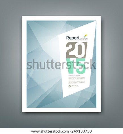 Cover Report 2015 Abstract triangles geometric blue background, vector illustration