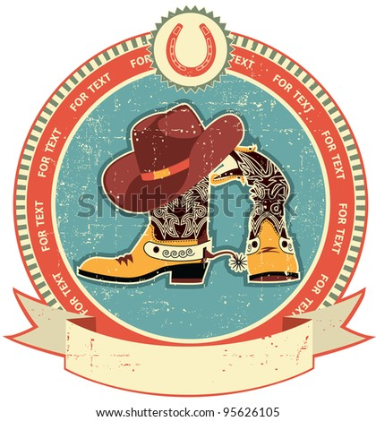 Cowboy boots and hat label on old paper texture.Vintage style - stock vector