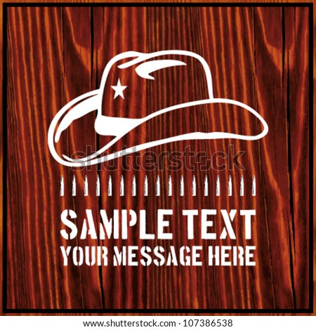 Cowboy hat with a star and an ammo belt on wooden background with text - stock vector