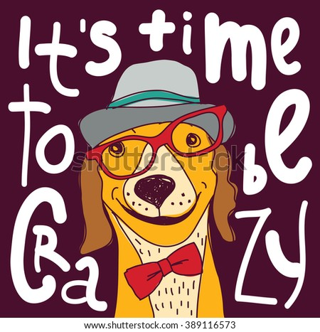 Crazy time hipster dog color poster sign. Color vector illustration. EPS8