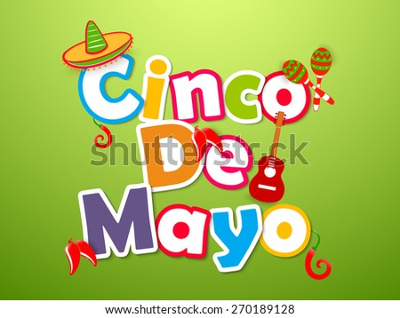 Creative Abstract for Cinco De Mayo with nice and creative colourful letters and creative green colour background. - stock vector