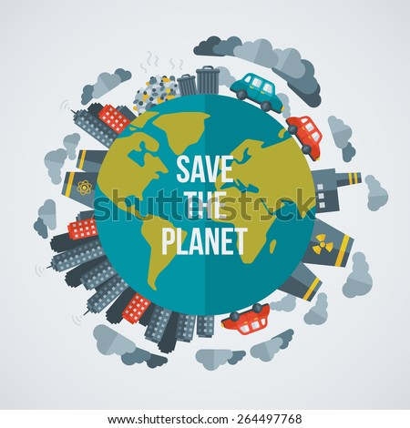 Creative concept Save the Planet. Vector illustration. Dirty cities, factories, air pollution, landfill. Atomic plants. Save world. Save the planet. Save the Earth - stock vector