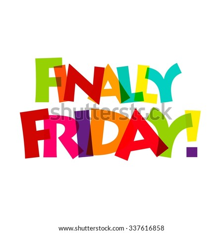 Creative Finally Friday Typography. Broken text style. colorful set of typography with Text Its Friday hurry - stock vector