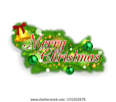 Creative glimmered christmas label with fir tree branches, green balls and christmas bell on white background. Christmas greeting  card. Vector decoration for your holiday design.