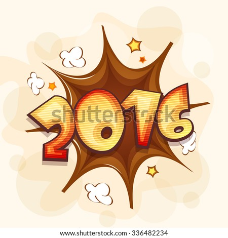 Creative glossy text 2016 on brown pop art explosion for Happy New Year celebration. - stock vector