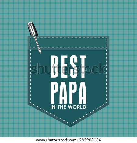 Creative greeting card design with stylish text Best Papa on pocket and pen for Happy Father's Day celebration. - stock vector